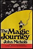 The Magic Journey: A Novel (0030153565) by John Treadwell Nichols