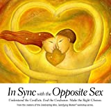 img - for In Sync with the Opposite Sex: Understand the Conflicts, End the Confusion, Make the Right Choices book / textbook / text book