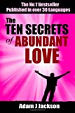 img - for The Ten Secrets of Abundant Love: A timeless parable that will inspire & guide you to the Love of your life book / textbook / text book