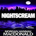 NightScream (       UNABRIDGED) by Morgan Hannah MacDonald Narrated by Gayle Ambrielle Loflin