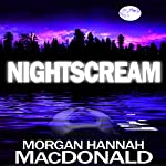 NightScream | Morgan Hannah MacDonald
