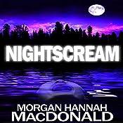 NightScream | [Morgan Hannah MacDonald]