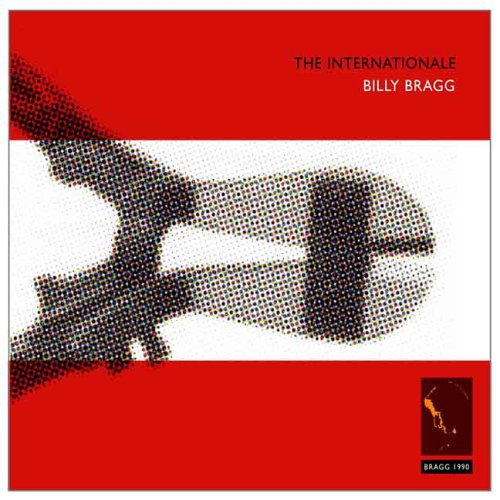 Billy Bragg - The Internationale/Live and Dubious - Zortam Music