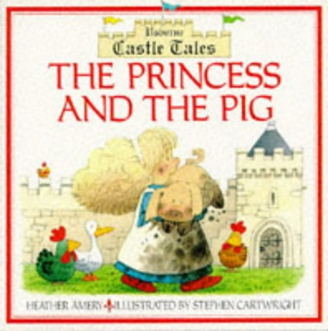 The Princess and the Pig (Usborne Castle Tales)