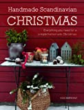 Hege Barnholt Handmade Scandinavian Christmas: Everything you need for a simple homemade Christmas