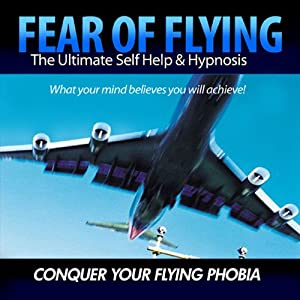 Fear of Flying - Conquer Your Flying Phobia | [Christian Baker]