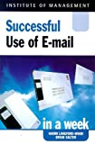 img - for Successful Use of Email in a Week (Successful Business in a Week) book / textbook / text book