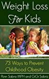 Weight Loss for Kids - 73 Ways To Prevent Childhood Obesity