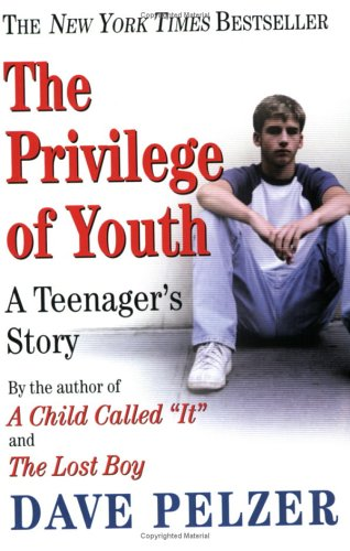 The Privilege of Youth: A Teenager's Story, Dave Pelzer