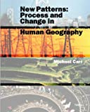 New Patterns: Process and Change in Human Geography (0174386818) by Carr, Michael