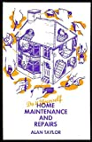 Home Maintenance and Repairs (0261100130) by Taylor, Alan