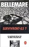 Survivront ils ? : 45 suspenses o� la vie se joue � pile ou face par Bellemare