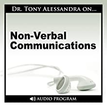 Non-Verbal Communication  by Tony Alessandra Narrated by Tony Alessandra