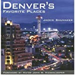 img - for [ DENVER'S FAVORITE PLACES ] By Shumaker, Jackie ( Author) 2006 [ Hardcover ] book / textbook / text book