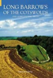 Long Barrows of the Cotswolds & Surrounding Areas