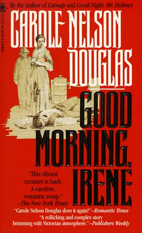 Good Morning, Irene: An Irene Adler Novel (Irene Adler), CAROLE NELSON DOUGLAS