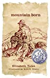 Mountain Born (Turtleback School & Library Binding Edition) (Pennant) (0613965949) by Yates, Elizabeth