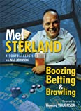 Mel Sterland Boozing Betting & Brawling: The Autobiography of Mel Sterland