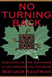 img - for No Turning Back: Dismantling the Fantasies of Environmental Thinking book / textbook / text book