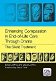 img - for Enhancing Compassion in End-of-Life Care Through Drama: The Silent Treatment book / textbook / text book