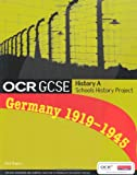 Mr Rick Rogers OCR GCSE History A Schools History Project: Germany C. 1919-45: Student Book