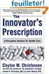 The Innovator's Prescription: A Disru...