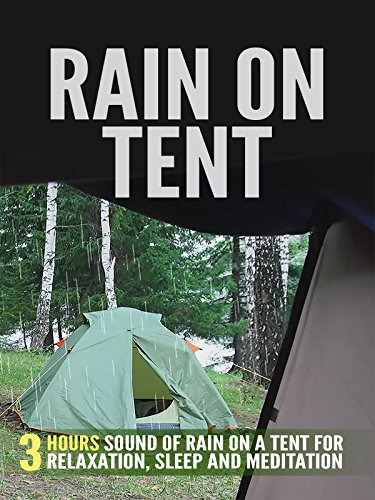 Rain on Tent: 3 Hours Sound of Rain on a Tent for Relaxation, Sleep and Meditation