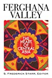 img - for Ferghana Valley: The Heart of Central Asia (Studies of Central Asia and the Caucasus) book / textbook / text book