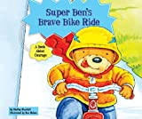 img - for Super Ben's Brave Bike Ride: A Book about Courage (Character Education with Super Ben and Molly the Great) book / textbook / text book