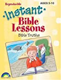 INSTANT BIBLE LESSONS--BIBLE TRUTHS