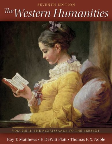 The Western Humanities Volume 2 (The Renaissance to the Present)