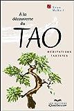 echange, troc Sean McNeil - A la découverte du Tao : Méditations taoistes