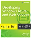img - for Exam Ref 70-487: Developing Windows Azure and Web Services book / textbook / text book