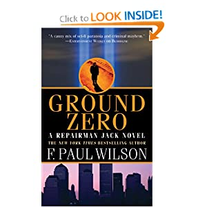 Ground Zero: A Repairman Jack Novel by F. Paul Wilson