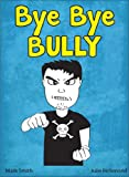Bye Bye Bully: A Super Funny Illustrated Book for Kids 8-13 (The Hilarious Misadventures of Jimmy Smith)