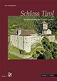 Schloss Tirol: Residenzburg der Tiroler Grafen (Burgen  (Südtiroler Burgeninstituts))
