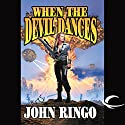 When the Devil Dances: Legacy of the Aldenata Audiobook by John Ringo Narrated by Marc Vietor