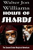 House of Shards (Maijstral)