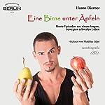 Eine Birne unter Äpfeln: Bunte Episoden aus einem langen bewegten schwulen Leben | Hanns Bierner