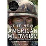 The New American Militarism: How Americans Are Seduced by Warby Andrew J. Bacevich