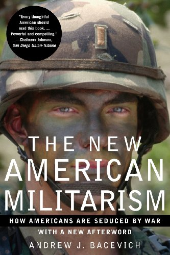 The New American Militarism: How Americans Are Seduced by...