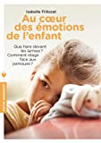 img - for Au coeur des emotions de l'enfant book / textbook / text book