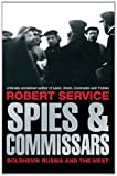 Spies and Commissars: Bolshevik Russia and the West (0230748074) by Service, Robert