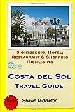 Costa del Sol Travel Guide: Sightseeing, Hotel, Restaurant & Shopping Highlights