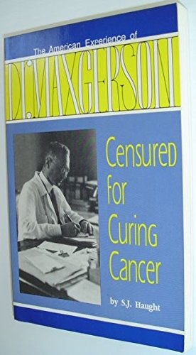 Censured for Curing Cancer: The American Experience of Dr. Max Gerson, Haught, S. J.