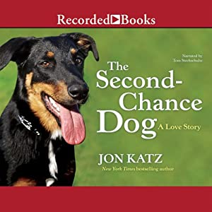 The Second Chance Dog: A Love Story | [Jon Katz]