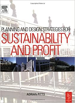 Planning And Design Strategies For Sustainability And Profit Pragmatic Sustainable Design On