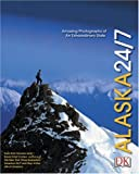 Alaska 24/7 (America 24/7 State Books) (0756600413) by DK Publishing