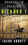 Makers of History - Richard I: Biogra...