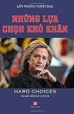 img - for Nhung Lua Chon Kho Khan (Hard Choices) (Vietnamese Edition) book / textbook / text book
